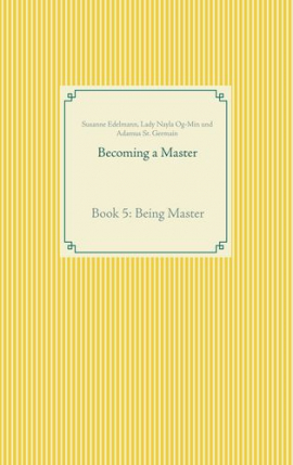 Becoming a Master Book 5: Being Master