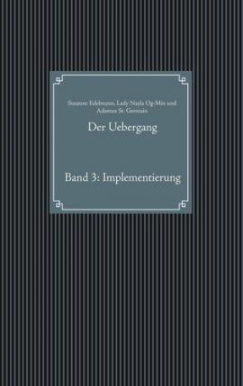 Der Uebergang Band 3: Implementierung
