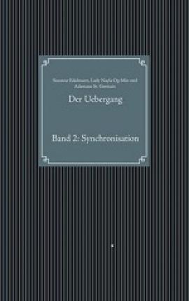 Der Uebergang Band 2: Synchronisation
