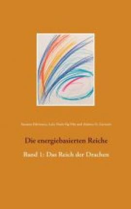 Die energiebasierten Reiche Buch 1: Das Reich der Drachen