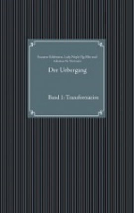 Der Uebergang Band 1: Transformation