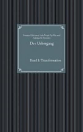 Der Uebergang Band 1: Transformation