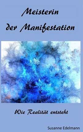 Meisterin der Manifestation Wie Realität entsteht