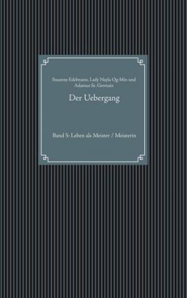 Der Uebergang Band 5: Leben als Meister / Meisterin