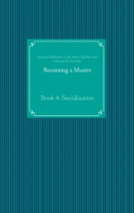 Becoming a Master Book 4: Socialization